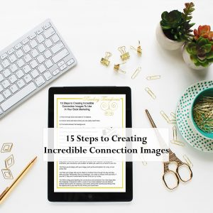 15 Steps to Creating Incredible Connection Images