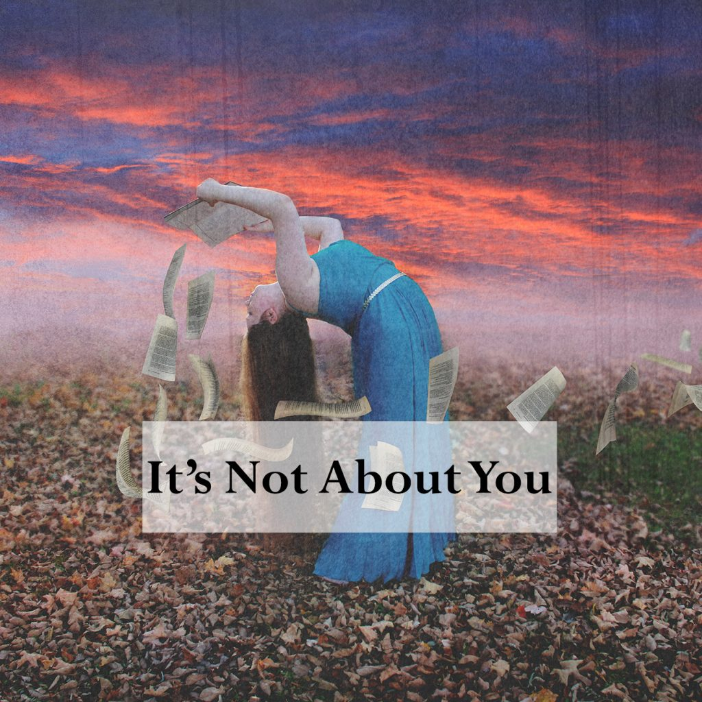 blog-its-not-about-you
